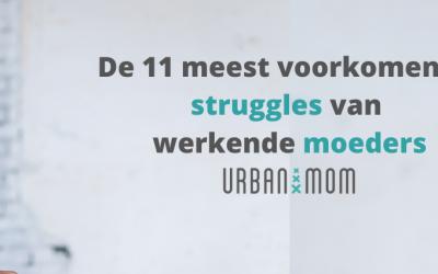 De 11 meest voorkomende struggles van werkende moeders